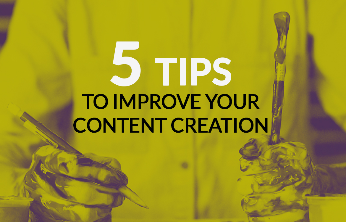 5 Tips To Improve Your Content Creation