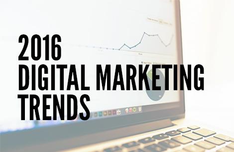 Digital Marketing Trends to Watch in 2016