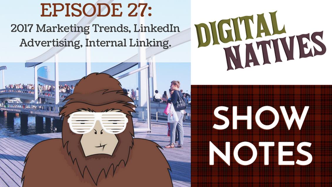 Episode 27 – Marketing Trends, LinkedIn Advertising, and Internal Linking