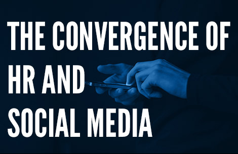 The Convergence of HR and Social Media
