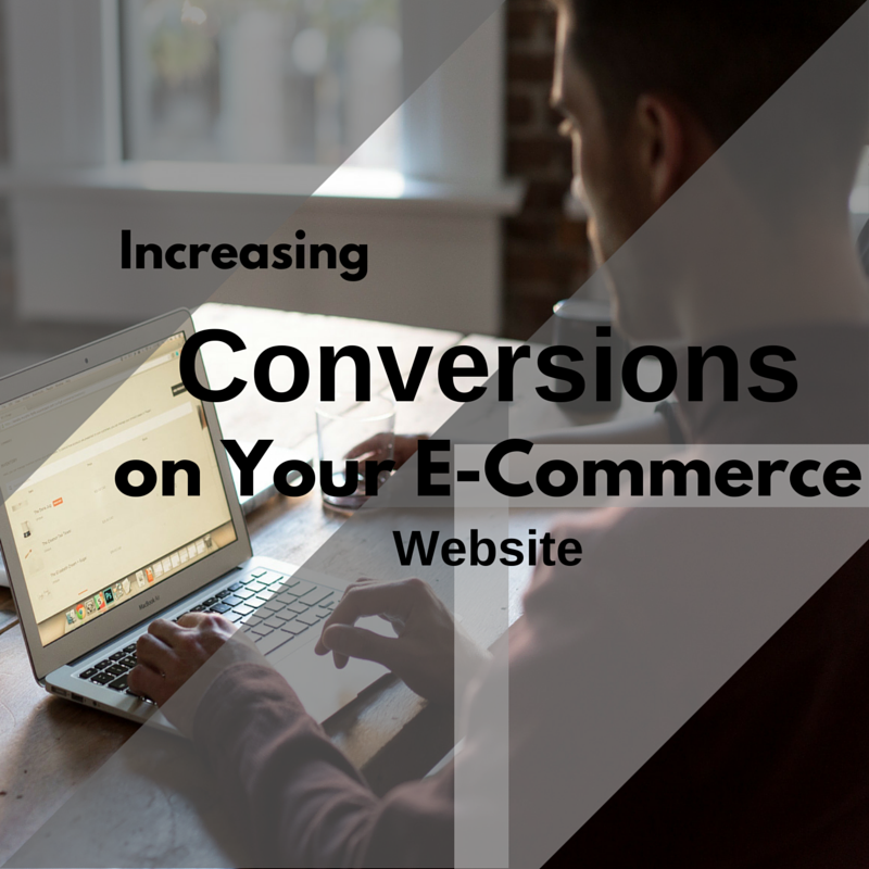 Increasing Conversions on Your E-Commerce Website