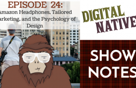 Episode 24 – Amazon Headphones, Tailored Marketing, Psychology of Design