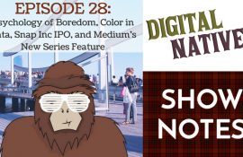 """Episode 28 – The Psychology of Boredom, Color in Data Visualization, Snap Inc IPO, and Medium's """"Series"""""""