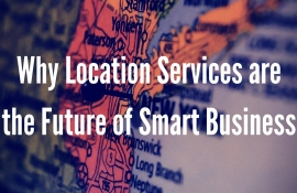 Digital Marketing | Why Location Services are the Future of Smart Business