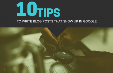 The 10 Tips to Write Blog Posts That Show Up in Google