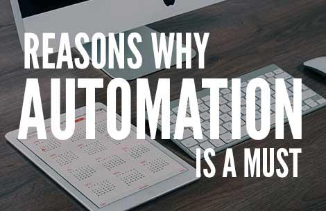3 Reasons Why Automation is a Must for Your Digital Marketing