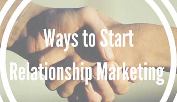 Ways to Start Relationship Marketing